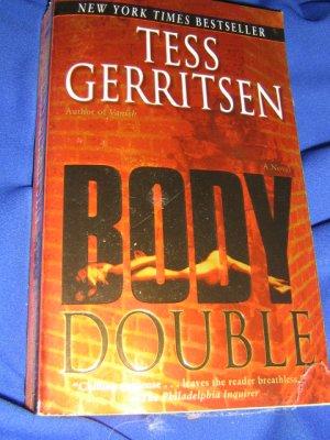 Body Double ~ Tess Gerritsen   ~ 2005 ~  PB ~ suspense