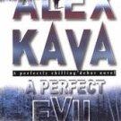 A Perfect Evil ~  Alex Kava ~ 2000~ PB ~  thriller