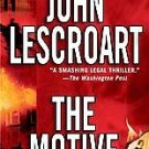 The Motive by John Lescroart ~2005 ~ PB ~ legal thriller