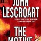 The Motive by John Lescroart ~2005 ~ PB ~ legal thriller