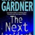 The Next Accident ~ Lisa Gardner ~ 2004 ~ PB ~ Suspense