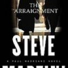 The Arraignment ~ Steve Martini ~ 2003~ PB ~ legal suspense.