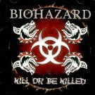 "BIOHAZARD - ""KILL OR BE KILLED"" - CD"