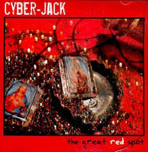 "CYBER-JACK - ""THE GREAT RED SPOT"" - CD"