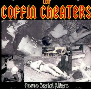 "THE COFFIN CHEATERS - ""PORNO SERIAL KILLERS"" - CD"