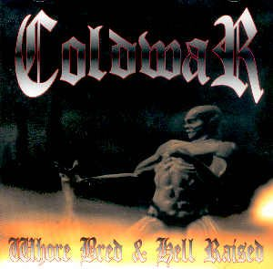 "COLDWAR - ""WHOREBRED & HELLRAISED"" - CD"
