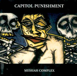 "CAPITOL PUNISHMENT - ""MESSIAH COMPLEX"" - CD"