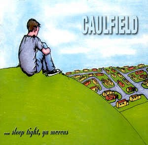 "CAULFIELD - ""SLEEP TIGHT, YA MORONS"" - CD"