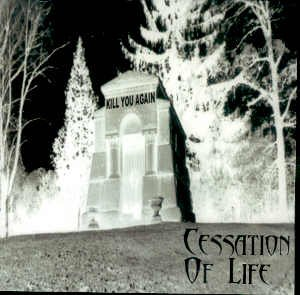 "CESSATION OF LIFE - ""KILL YOU AGAIN"" - CD"