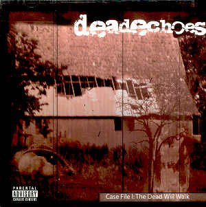 "DEADECHOES - ""CASE FILE 1: THE DEAD WILL WALK"" - CD"