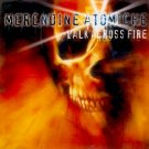 MERENDINE ATOMICHE - WALK ACROSS FIRE - CD