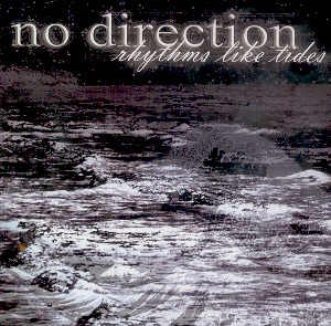 NO DIRECTION - RHYTHMS LIKE TIDES - CD