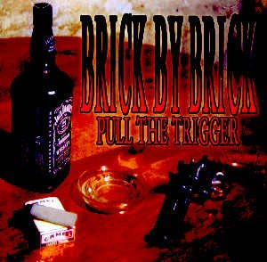 BRICK BY BRICK - PULL THE TRIGGER - CD