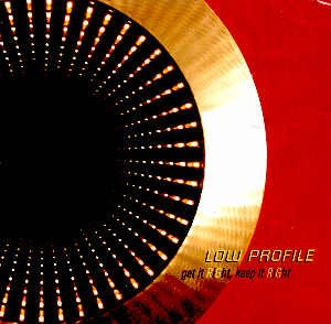 LOW PROFILE - GET IT RIGHT KEEP IT RIGHT - CD