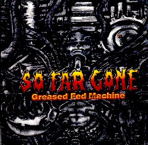 SO FAR GONE - GREASED FED MACHINE - CD
