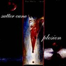 SUTTER CANE - PLOSION - CD