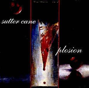 SUTTER CANE - PLOSION - CD