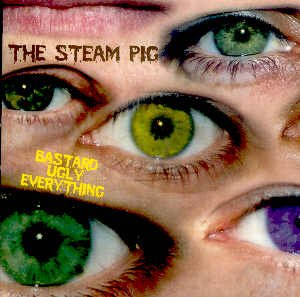 THE STEAM PIG - BASTARD UGLY EVERYTHING - CD