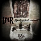 DYER - RAGE...FURY...ALCOHOL - CD
