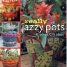 REALLY JAZZY POTS: Glorious Gift Ideas