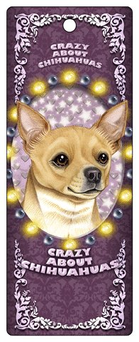 CRAZY ABOUT CHIHUAHUAS! (TAN) MAGNETIC 3D BOOKMARK