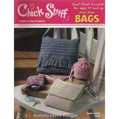 Chick Stuff Bags, Bags, Bags Crochet Patterns
