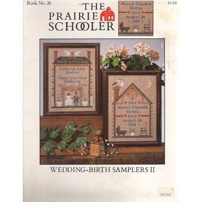 The Praire Schooler Wedding - Birth Samplers II