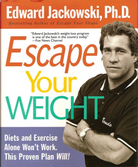 Escape Your Weight - E. Jackowski loss exercise diet Hardcover NEW