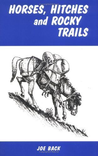 Horses, Hitches and Rocky Trails by Joe Back