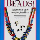 Craft Book - Beads! Make your own unique jewellery Book Tomalin