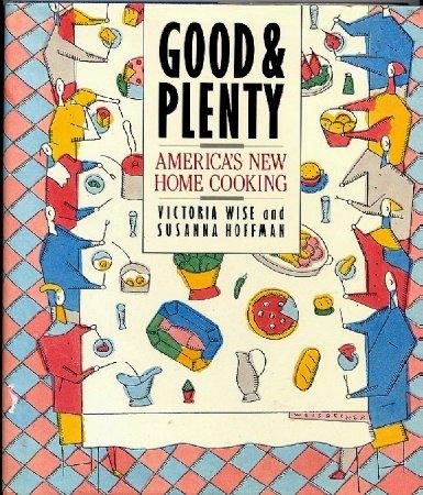 Good and Plenty: America's New Home Cooking 1988 hc+dj