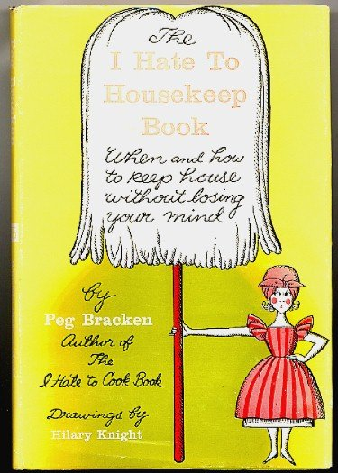 I Hate to Housekeep Book, Peg Bracken, 1962 hc w dj