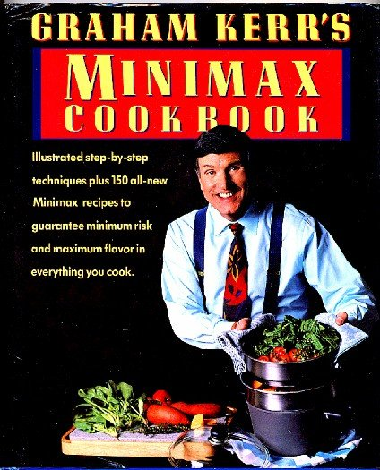 Graham Kerr's Minimax Cookbook Galloping Gourmet Low Fat Cholesterol Book