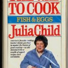 Julia Child The Way to Cook Fish & Eggs VHS Cooking Video
