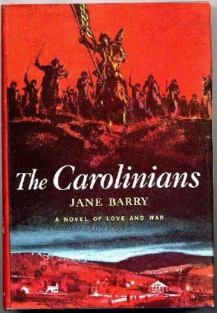 The Carolinians, Jane Barry, 1959 HC w DJ, Excellent Cond.