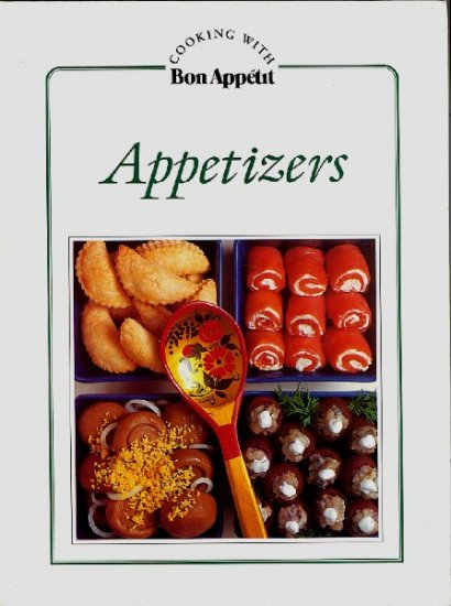 APPETIZERS Cookbook Cooking with Bon Appetit 1982 200+ recipes international party fare