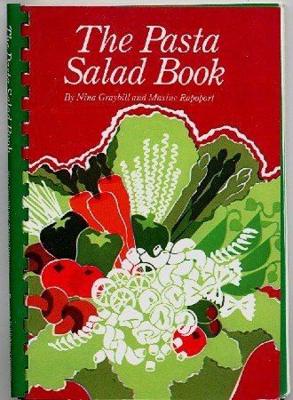 Pasta Salad Book Cookbook Graybill & Rapoport 1986 softcover