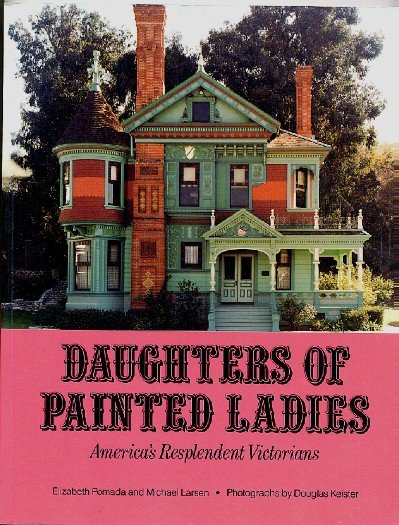 Daughters of Painted Ladies America's Resplendent Victorians photo book