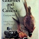 Gourmet and the Camera Culinary Treasures Around the World, Coralynn Hill, cookbook