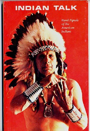 Indian Talk - Hand Signals of the American Indians - Iron Eyes Cody Sign Language Book
