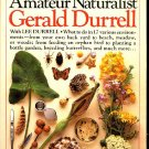 Amateur Naturalist Gerald Durrell hardcover w dj 1983 classic botany zoology home school book