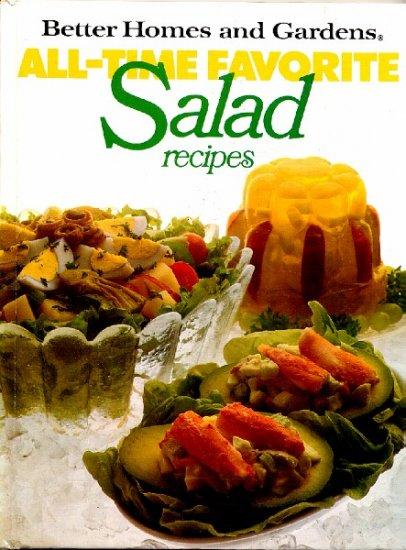 Better Homes And Gardens All Time Favorite Salad Recipes: better homes and gardens recipes from last night
