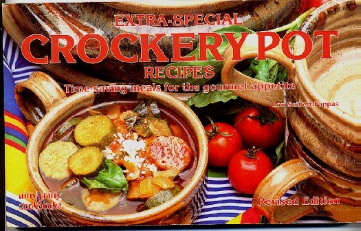 Extra-Special Crockery Pot Recipes Time Saving Meals Cookbook Pappas