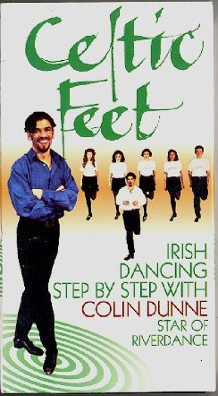 Celtic Feet Irish Dancing Step by Step with Colin Dunne of Riverdance VHS Video