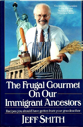 Frugal Gourmet On Our Immigrant Ancestors International Cookbook PBS TV Series Companion