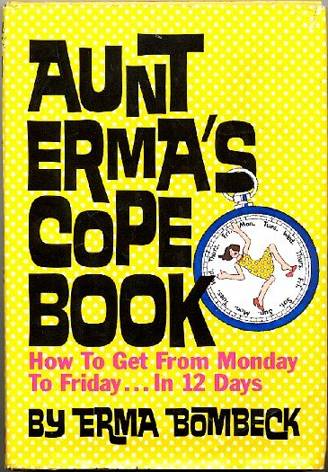 Erma Bombeck Aunt Erma's Cope Book women's humor book First Edition hardcover w dust jacket