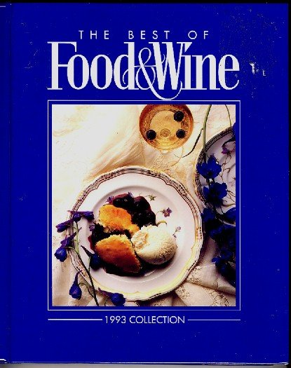 Best of Food & Wine 1993 Collection Cookbook