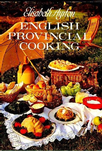 English Provincial Cooking Elisabeth Ayrton History & Recipes Cookbook hc+dj