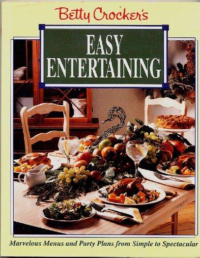 Betty Crocker Easy Entertaining Recipes Menus Party Plans Cookbook