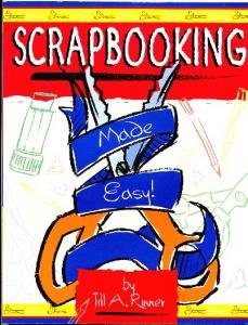 Scrapbooking Made Easy Jill Rinner Memory Book Instruction Paper Crafts